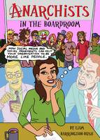 Anarchists in the Boardroom: How...