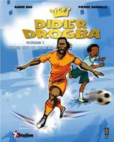 Didier Drogba: From Tito to Drogba