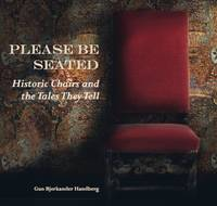 Please be Seated: Historic Chairs and...