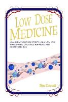 Low Dose Medicine: Healing without...