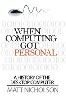 When Computing Got Personal: A ...