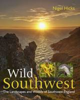 Wild Southwest: The Landscapes and...