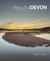 Beautiful Devon: A portrait of a county