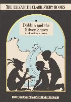 Dobbin and the Silver Shoes: And ...