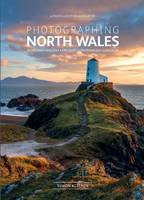 Photographing North Wales: A...