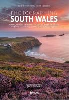 Photographing South Wales: A...