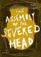 The Assembly of the Severed Head: A...