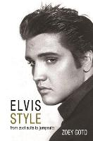 Elvis Style: From Zoot Suits to...