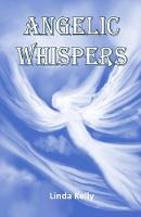 Angelic Whispers: A Book of Angelic...