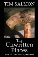 The Unwritten Places: Wanderings in...
