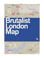 Brutalist London Map: 2015