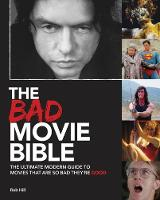The Bad Movie Bible: The Ultimate...