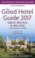 The Good Hotel Guide 2017 Great...
