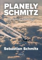 Planely Schmitz: An Airline Anthology