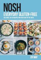 NOSH Everyday Gluten-Free: delicious,...