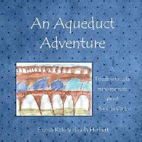 An Aqueduct Adventure