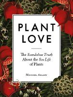 Plant Love: The Scandalous Truth ...