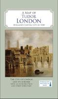 A Map of Tudor London: England's...