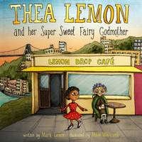Thea Lemon and Her Super Sweet Fairy...