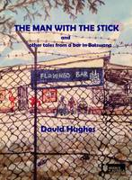 The Man with the Stick: And Other...