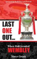 Last One Out: When Hull Invaded Wembley