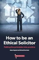 How to be an Ethical Solicitor:...