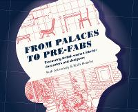 From Palaces to Pre-fabs: Pioneering...