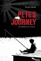 Pete's Journey: A Friendship Across...