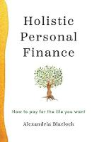 Holistic Personal Finance: How to Pay...
