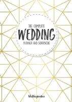The Complete Wedding Planner and...