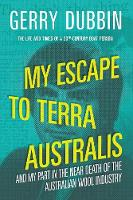 My Escape to Terra Australis: And My...