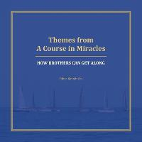 Themes from a Course in Miracles: How...