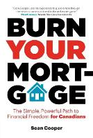 Burn Your Mortgage: The Simple,...
