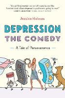 Depression the Comedy: A Tale of...