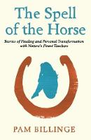 The Spell of the Horse: Stories of...