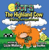 Cora, the Highland Cow: The Day the...