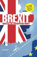 Brexit: What the Hell Happens Now?:...