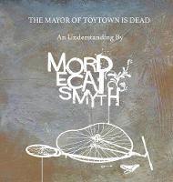 The Mayor of Toytown Is Dead