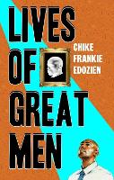 Lives of Great Men: Living and Loving...