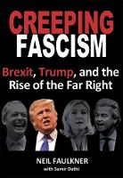 Creeping Fascism: Brexit, Trump, and...