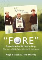 Fore: Open Minded Birkdale Boys: The...