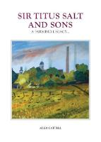 Sir Titus Salt and Sons - A Farming...