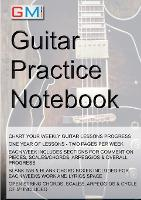 Guitar Practice Notebook: ...