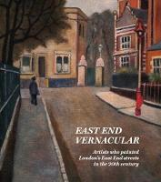 East End Vernacular: Artists Who...
