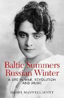 Baltic Summers, Russian Winter: A ...