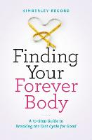 Finding Your Forever Body: A 10-Step...