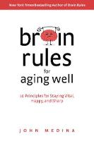 Brain Rules for Aging Well: 10...