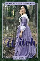 Witch: The Restoration Trilogy, Book...