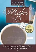 Mister B: Living with a 98-Year-Old...