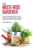 The Waste-Wise Gardener: Tips and...